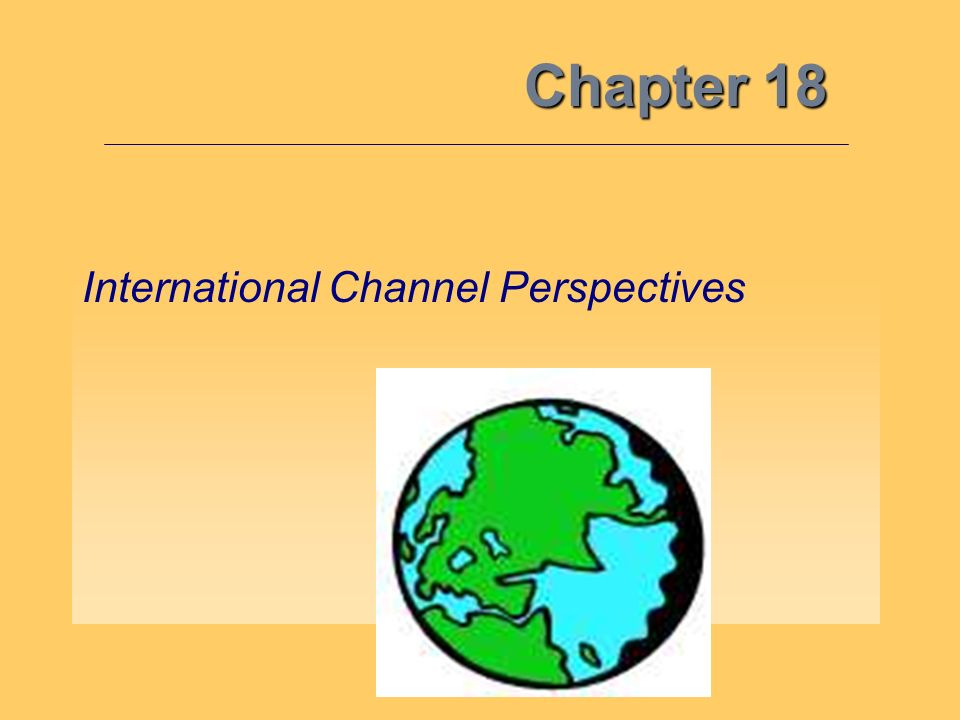 Chapter 18 International Channel Perspectives