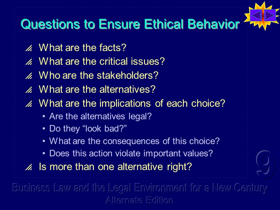 Questions to Ensure Ethical Behavior What are the facts.