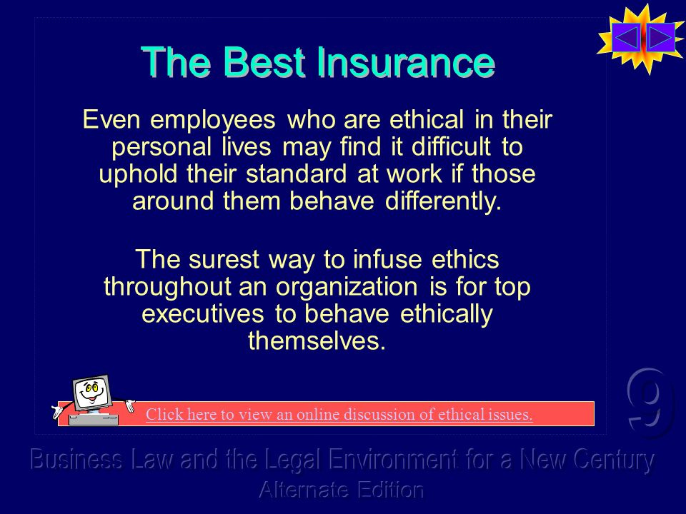 The Best Insurance Even employees who are ethical in their personal lives may find it difficult to uphold their standard at work if those around them behave differently.