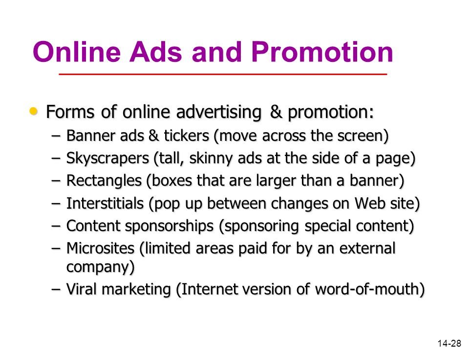 14-28 Online Ads and Promotion Forms of online advertising & promotion: Forms of online advertising & promotion: –Banner ads & tickers (move across th
