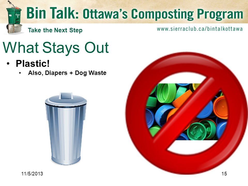 Plastic! Also, Diapers + Dog Waste What Stays Out 11/5/ Take the Next Step