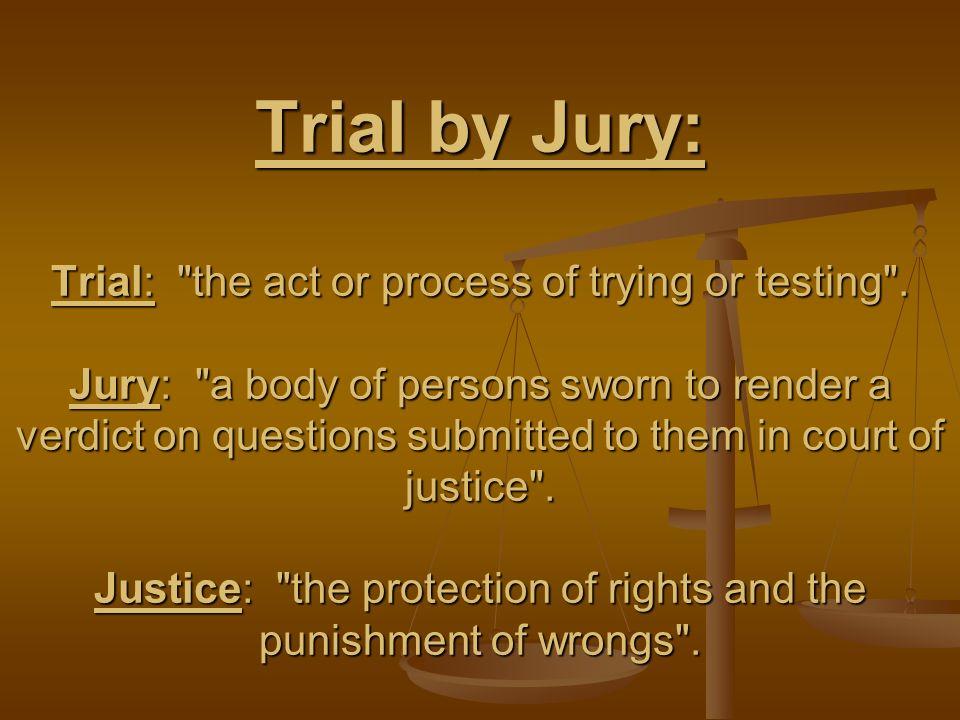 Trial by Jury: Trial:
