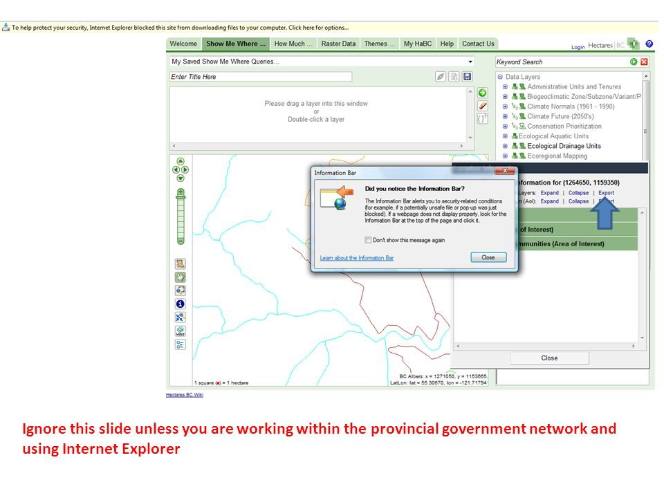 Ignore this slide unless you are working within the provincial government network and using Internet Explorer