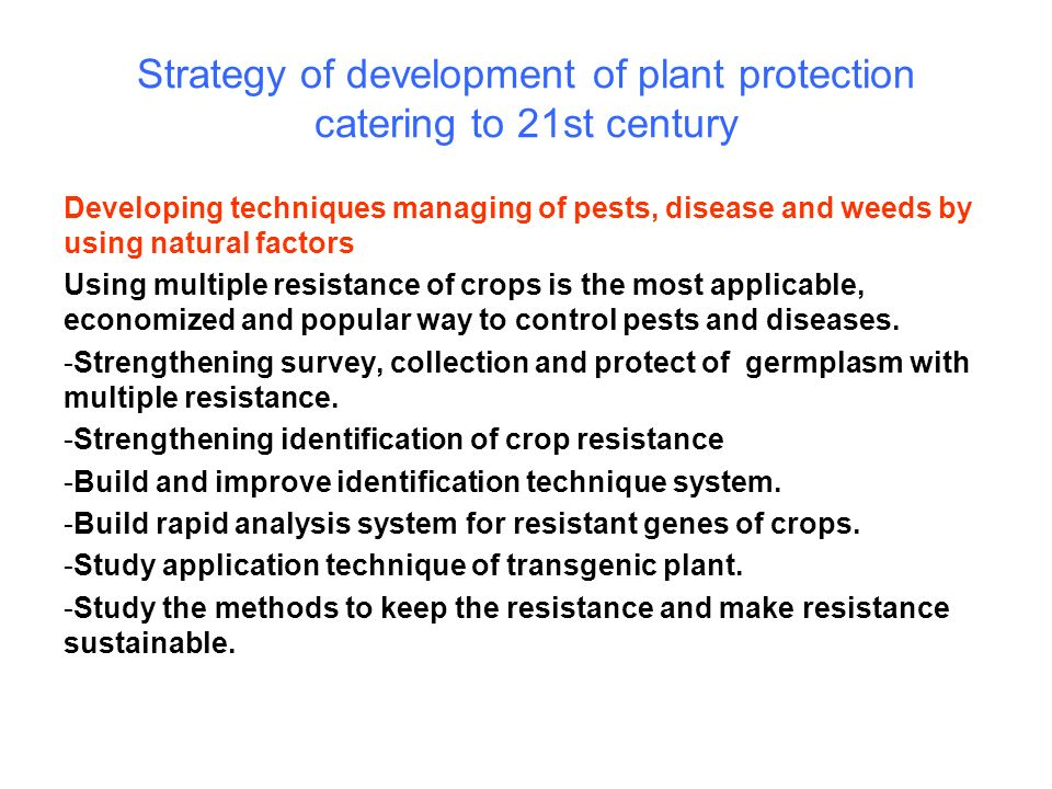 Strategy of development of plant protection catering to 21st century Developing techniques managing of pests, disease and weeds by using natural facto