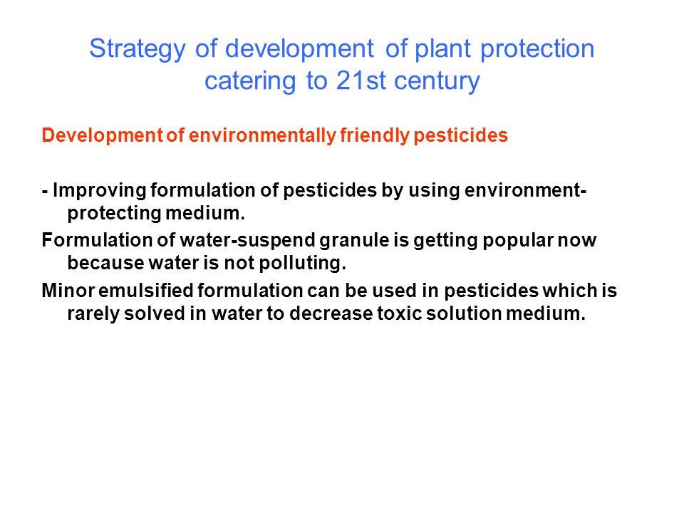 Development of environmentally friendly pesticides - Improving formulation of pesticides by using environment- protecting medium. Formulation of water