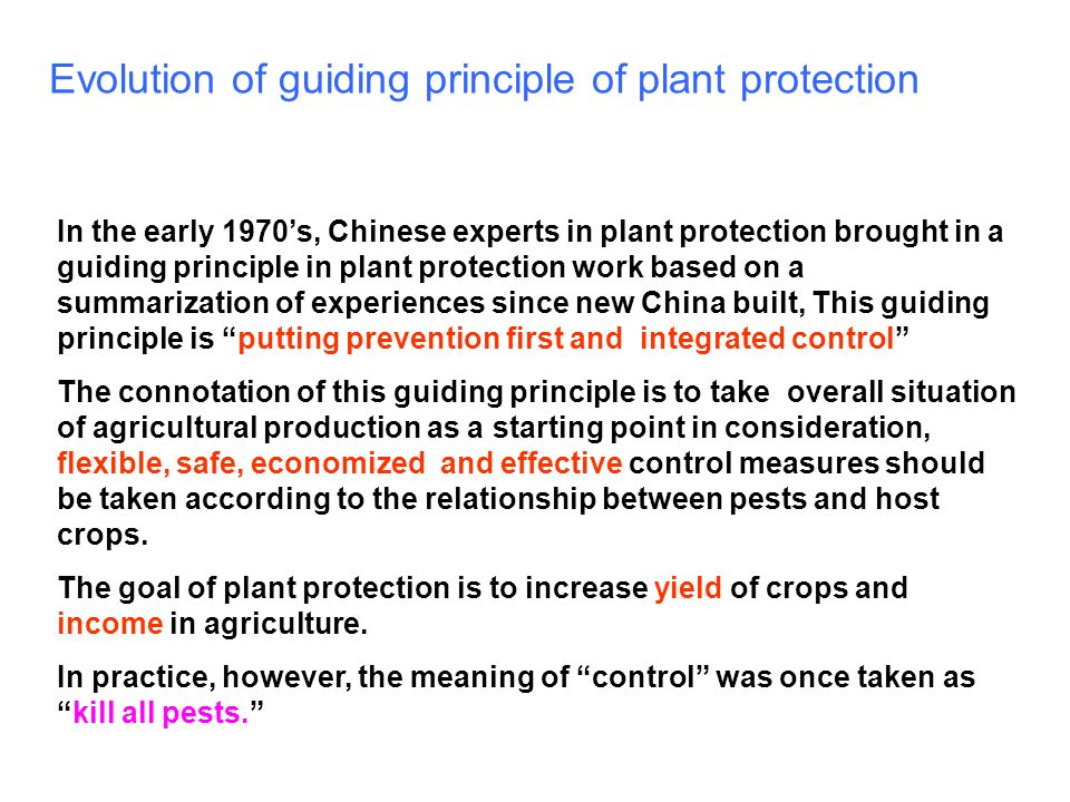 Evolution of guiding principle of plant protection In the early 1970s, Chinese experts in plant protection brought in a guiding principle in plant pro