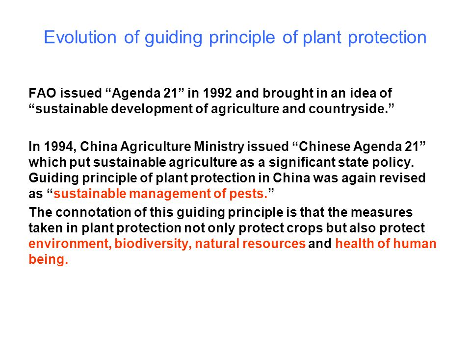Evolution of guiding principle of plant protection FAO issued Agenda 21 in 1992 and brought in an idea of sustainable development of agriculture and c