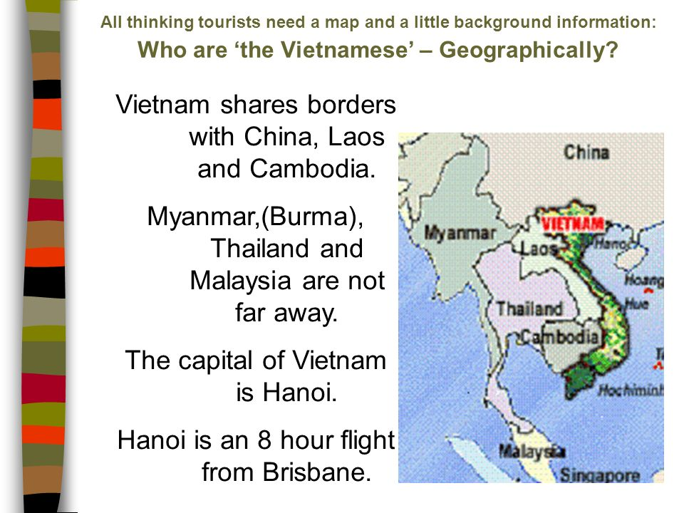 All thinking tourists need a map and a little background information: Who are the Vietnamese – Geographically.