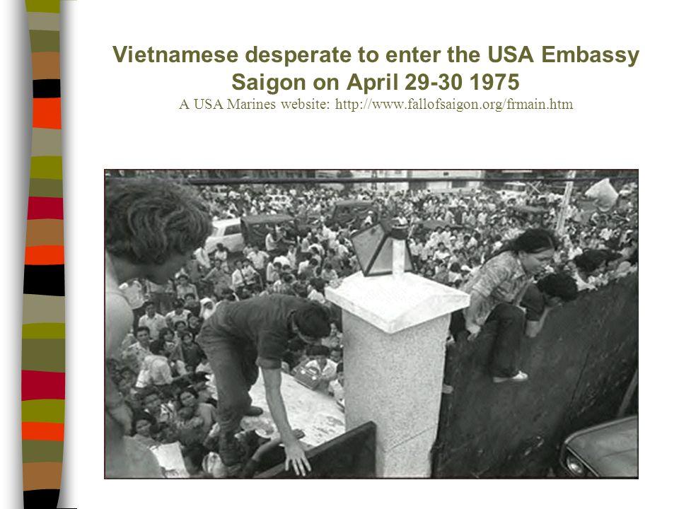 Vietnamese desperate to enter the USA Embassy Saigon on April 29-30 1975 A USA Marines website: http://www.fallofsaigon.org/frmain.htm