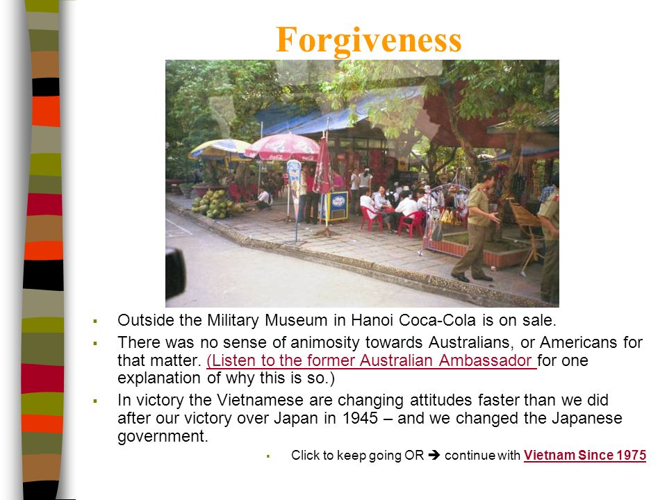 Forgiveness Outside the Military Museum in Hanoi Coca-Cola is on sale.