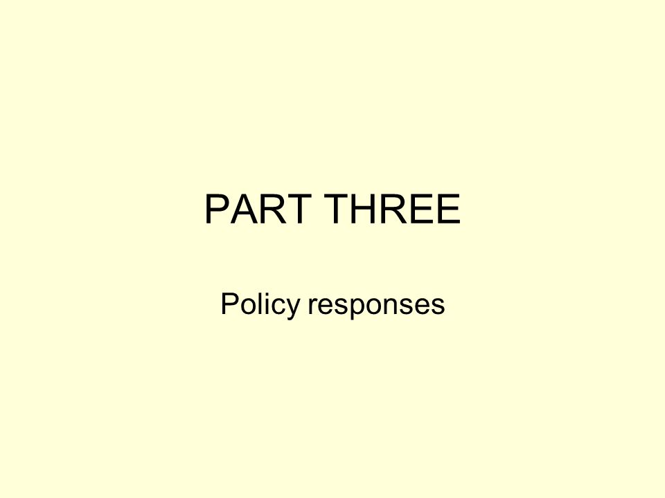 PART THREE Policy responses