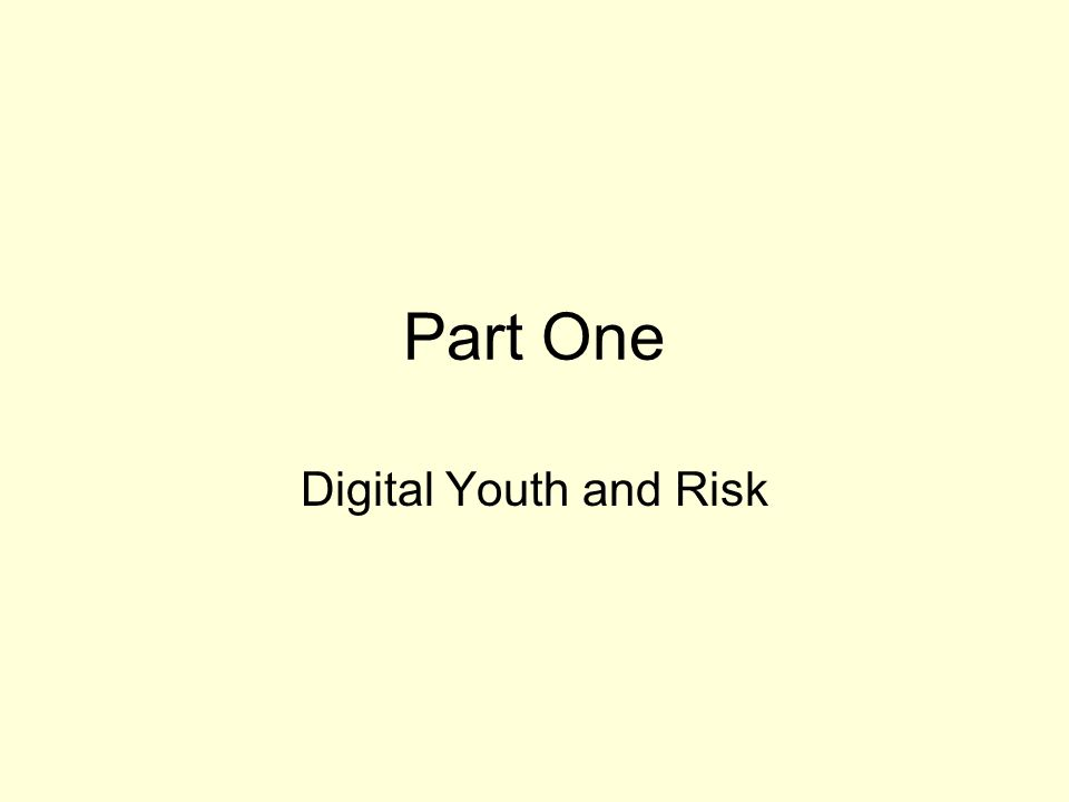 Part One Digital Youth and Risk