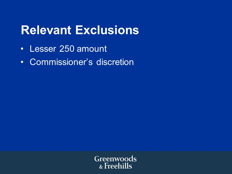 Relevant Exclusions Lesser 250 amount Commissioners discretion