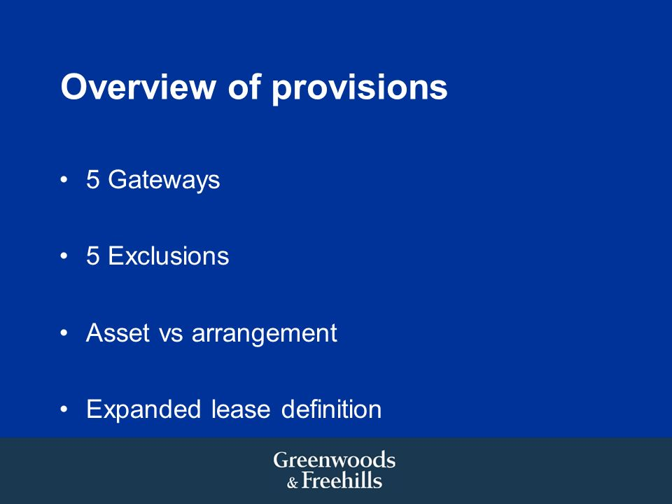 Overview of provisions 5 Gateways 5 Exclusions Asset vs arrangement Expanded lease definition