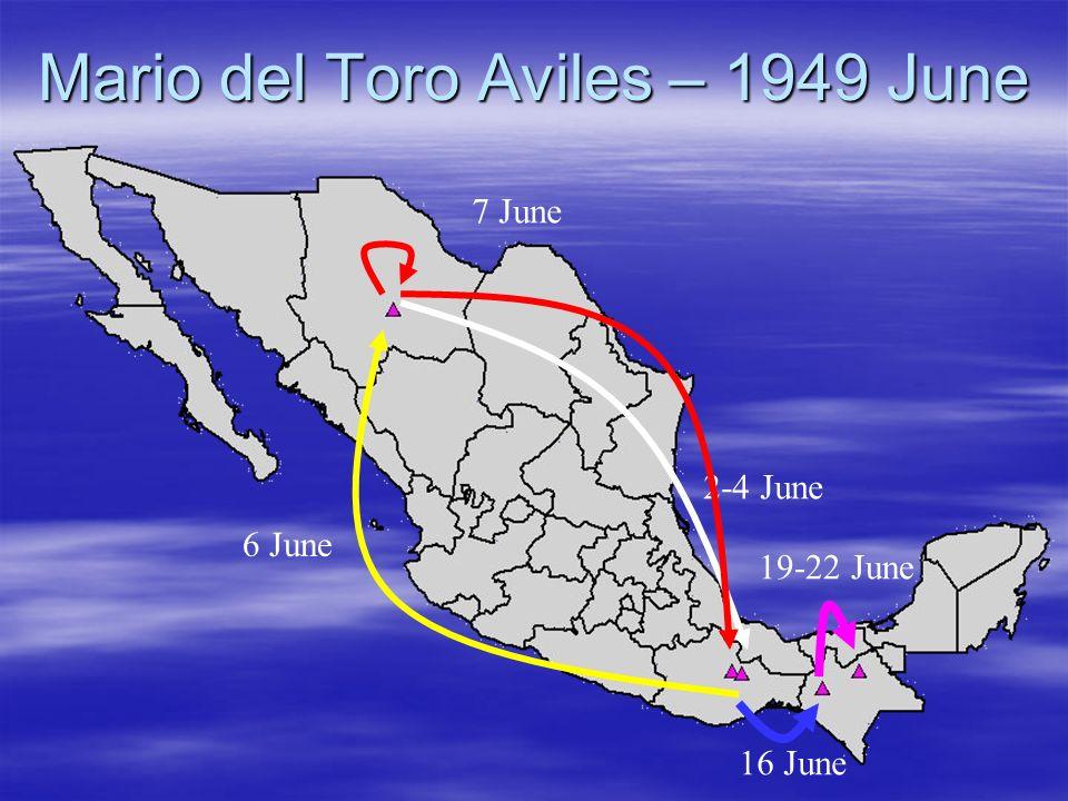 Mario del Toro Aviles – 1949 June 2-4 June 6 June 7 June 16 June 19-22 June