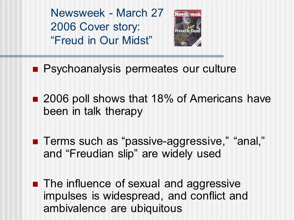 Newsweek - March 27 2006 Cover story: Freud in Our Midst Psychoanalysis permeates our culture 2006 poll shows that 18% of Americans have been in talk