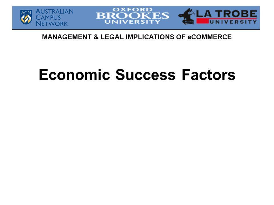 MANAGEMENT & LEGAL IMPLICATIONS OF eCOMMERCE Economic Success Factors