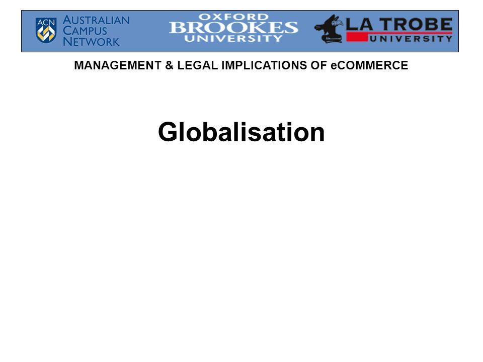 MANAGEMENT & LEGAL IMPLICATIONS OF eCOMMERCE Globalisation