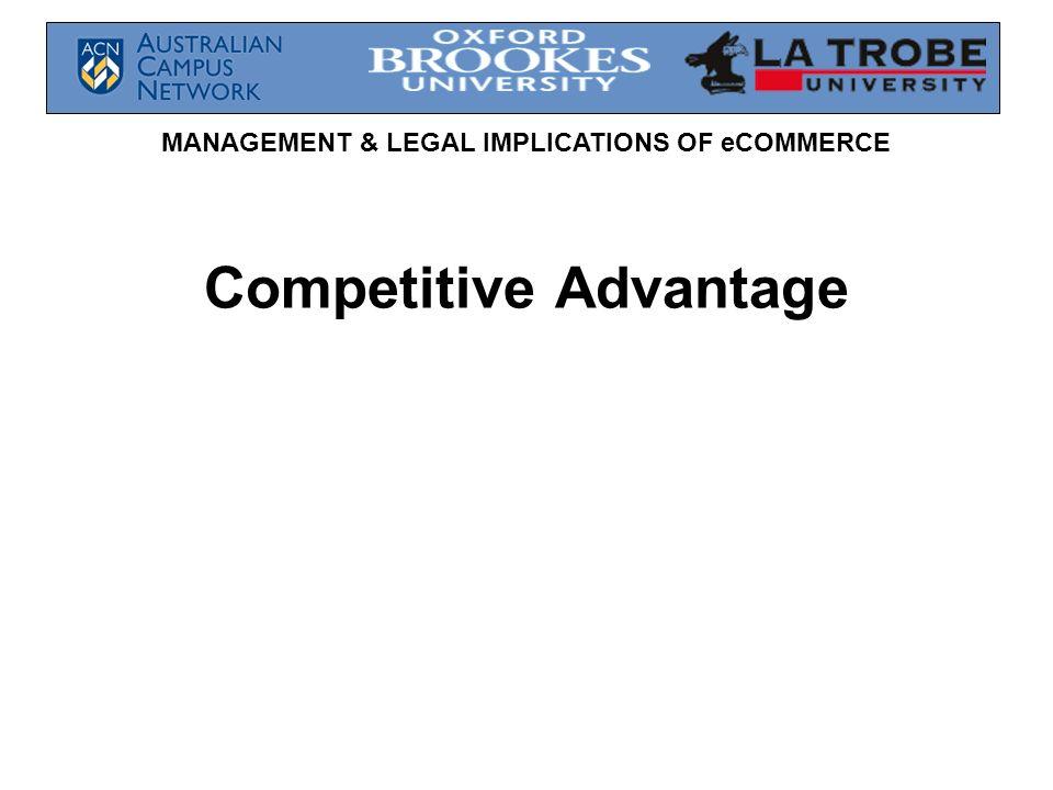 MANAGEMENT & LEGAL IMPLICATIONS OF eCOMMERCE Competitive Advantage