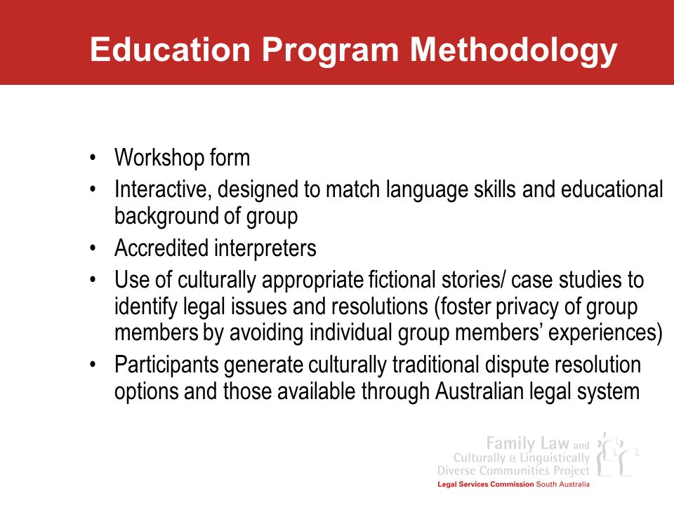 Education Program Methodology Workshop form Interactive, designed to match language skills and educational background of group Accredited interpreters