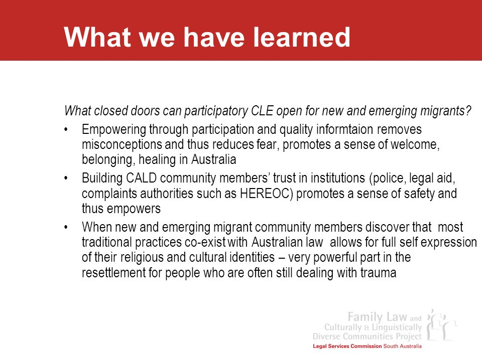 What we have learned What closed doors can participatory CLE open for new and emerging migrants? Empowering through participation and quality informta