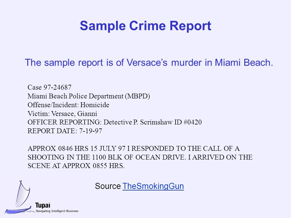 Sample Crime Report The sample report is of Versaces murder in Miami Beach.