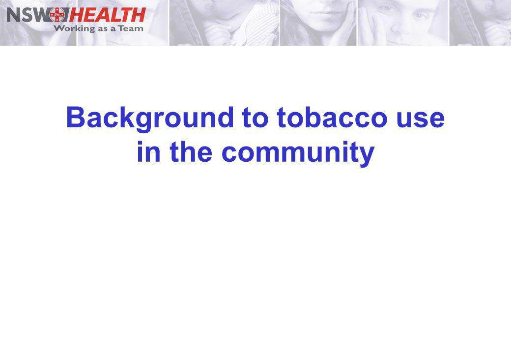 Background to tobacco use in the community