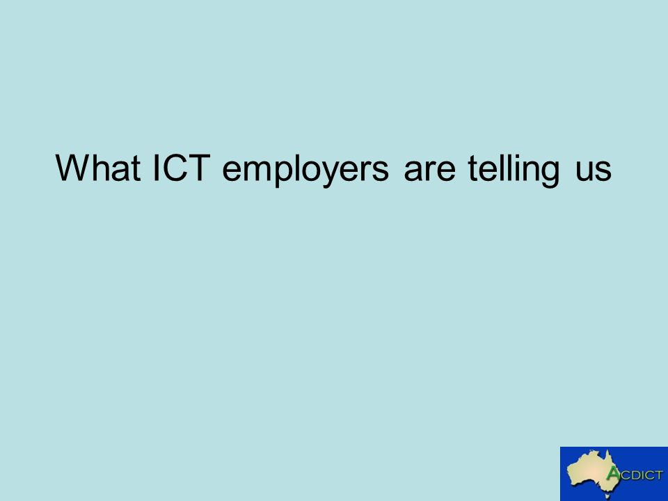 What ICT employers are telling us