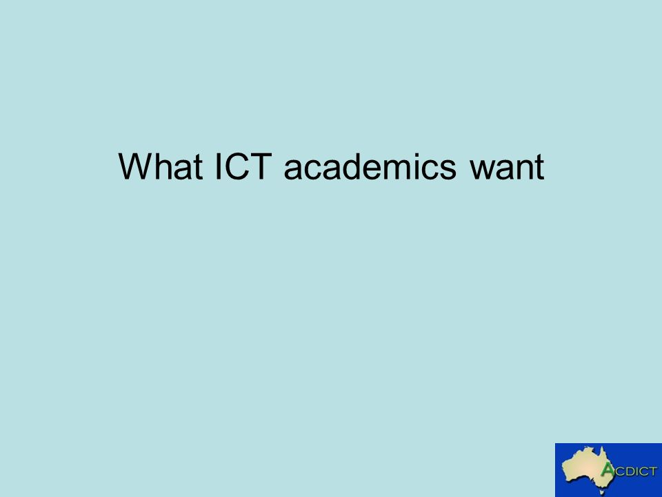 What ICT academics want