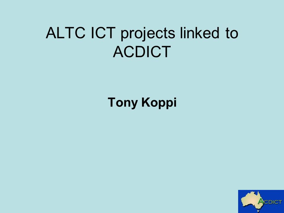 ALTC ICT projects linked to ACDICT Tony Koppi