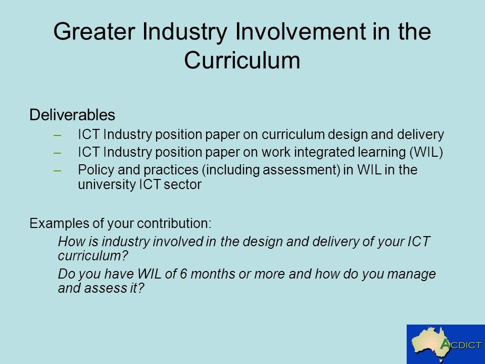 Greater Industry Involvement in the Curriculum Deliverables –ICT Industry position paper on curriculum design and delivery –ICT Industry position pape