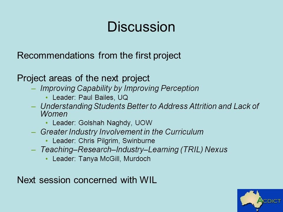 Discussion Recommendations from the first project Project areas of the next project –Improving Capability by Improving Perception Leader: Paul Bailes,