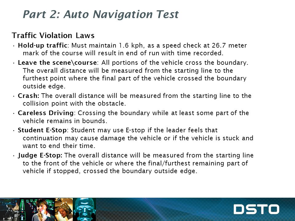 Part 2: Auto Navigation Test Traffic Violation Laws Hold-up traffic: Must maintain 1.6 kph, as a speed check at 26.7 meter mark of the course will result in end of run with time recorded.