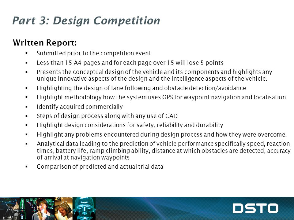 Part 3: Design Competition Written Report: Submitted prior to the competition event Less than 15 A4 pages and for each page over 15 will lose 5 points