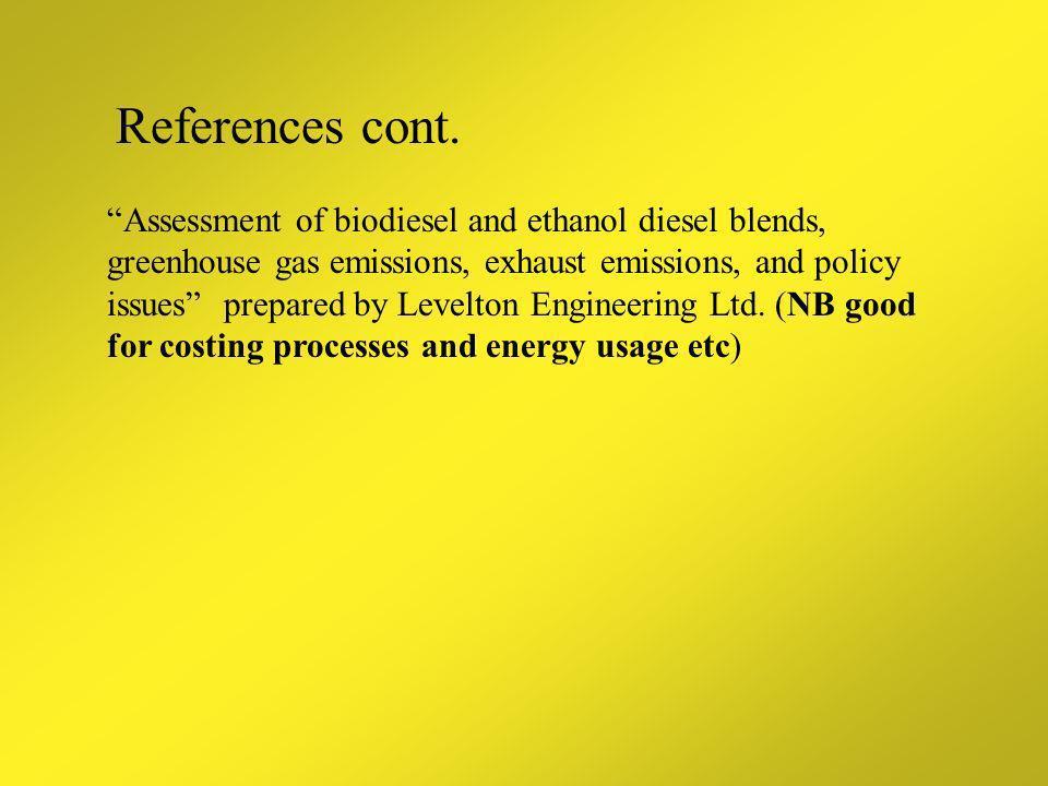 References cont. n Van Gerpen et al. Biodiesel production technology: Aug 02-Jan 04 NREL/SR-510-36244 (use Google) [PDF] Biodiesel Report Outline n Ca
