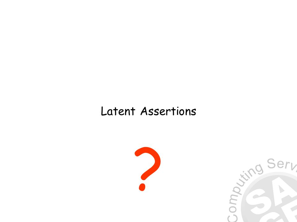 Latent Assertions ?