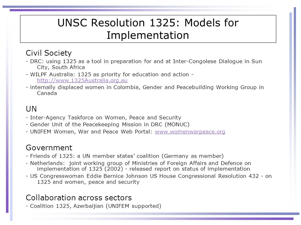 UNSC Resolution 1325: Models for Implementation Civil Society - DRC: using 1325 as a tool in preparation for and at Inter-Congolese Dialogue in Sun Ci