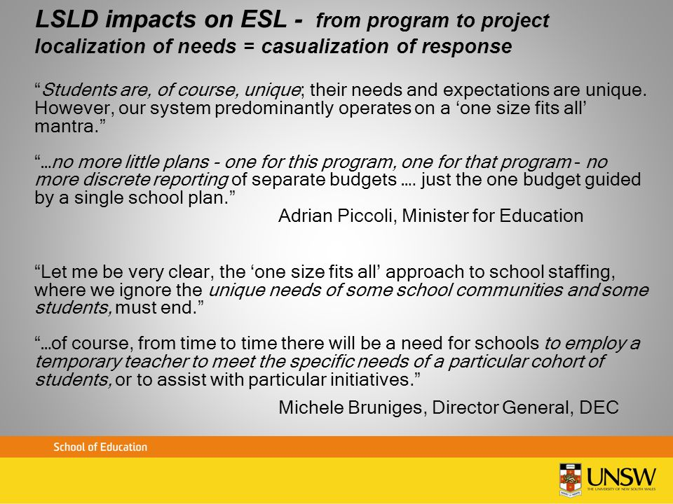 LSLD impacts on ESL - from program to project localization of needs = casualization of response Students are, of course, unique; their needs and expec
