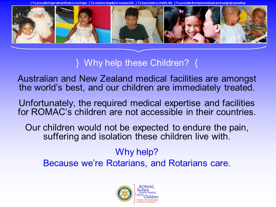 } Why help these Children? { Australian and New Zealand medical facilities are amongst the worlds best, and our children are immediately treated. Unfo