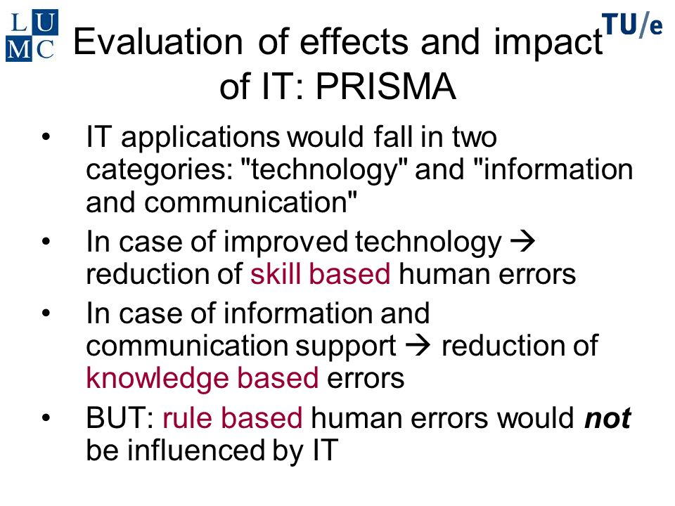 Evaluation of effects and impact of IT: PRISMA IT applications would fall in two categories: