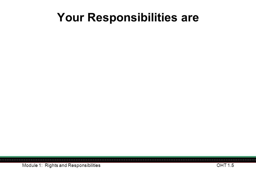 Module 1: Rights and ResponsibilitiesOHT 1.6 Organisations Responsibilities