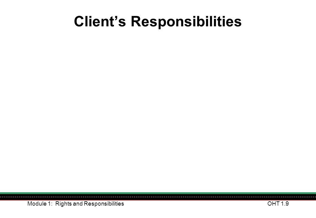 Module 1: Rights and ResponsibilitiesOHT 1.20 What is Duty of Care.