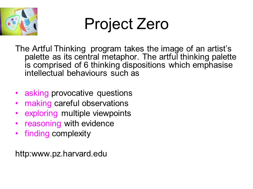 Project Zero The Artful Thinking program takes the image of an artists palette as its central metaphor. The artful thinking palette is comprised of 6