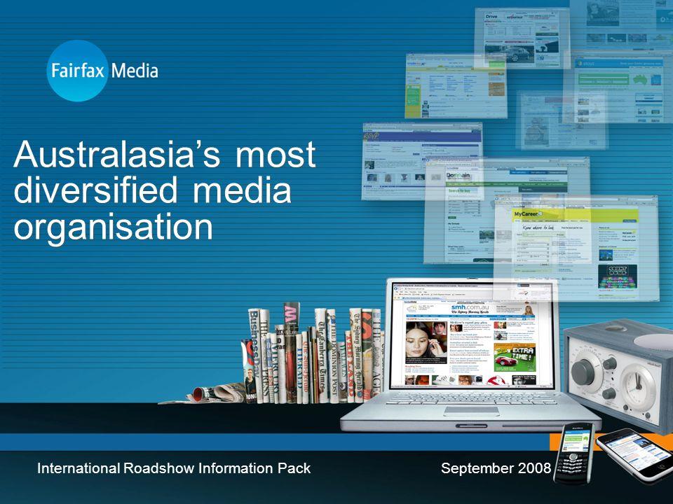 Australasias most diversified media organisation International Roadshow Information PackSeptember 2008