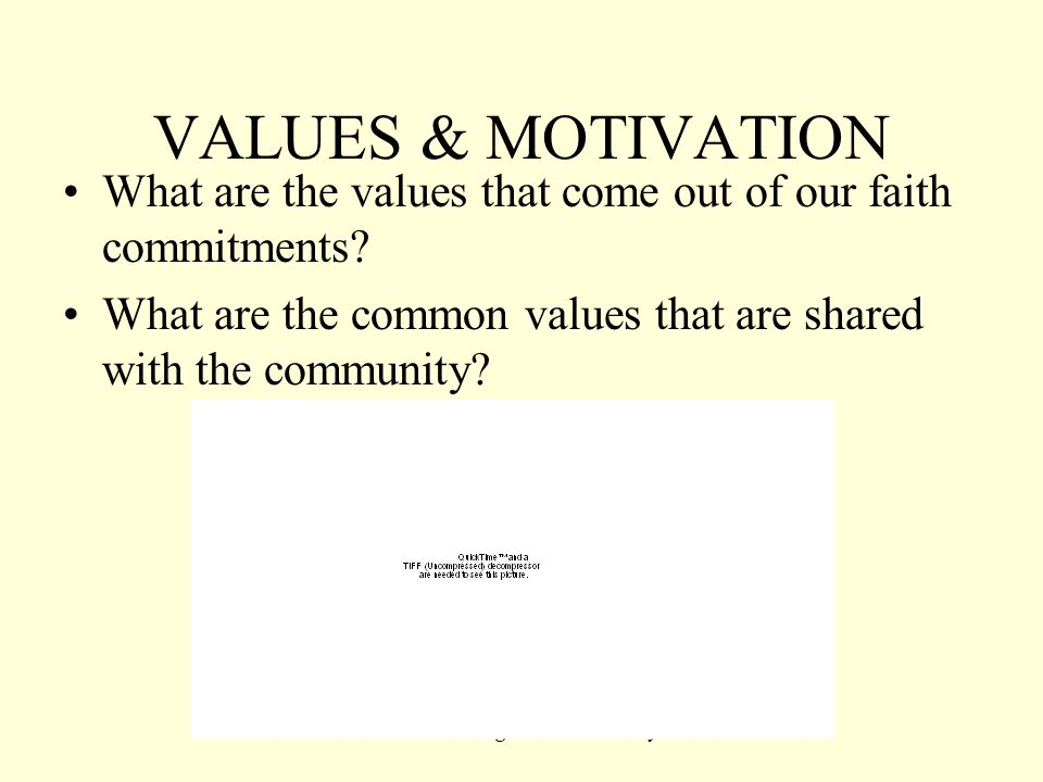 ABCD-Strengths-based Ministry VALUES & MOTIVATION What are the values that come out of our faith commitments? What are the common values that are shar