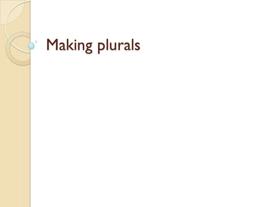 Making plurals