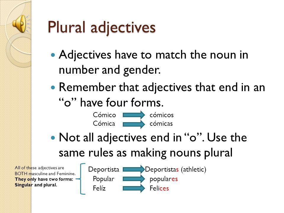 Plural Subject Pronouns Singular formsPlural forms YoNosotros, nosotras TúUds.