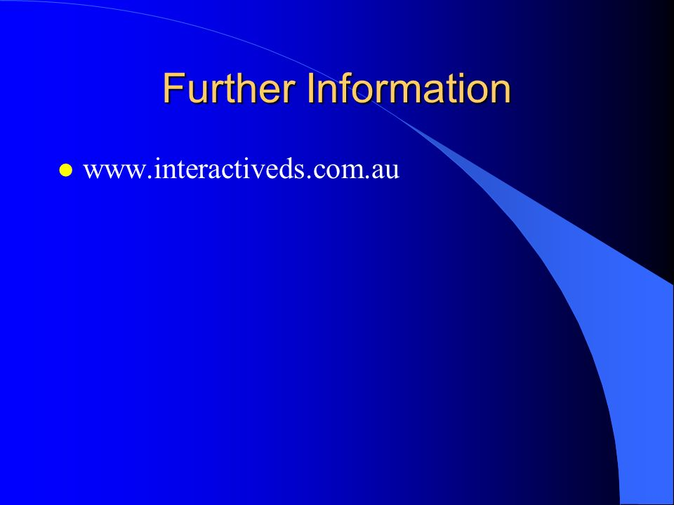 Further Information l www.interactiveds.com.au