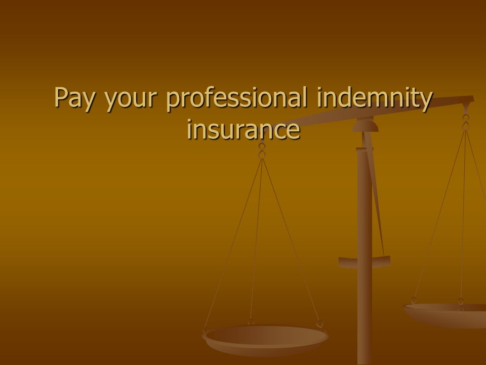 Pay your professional indemnity insurance