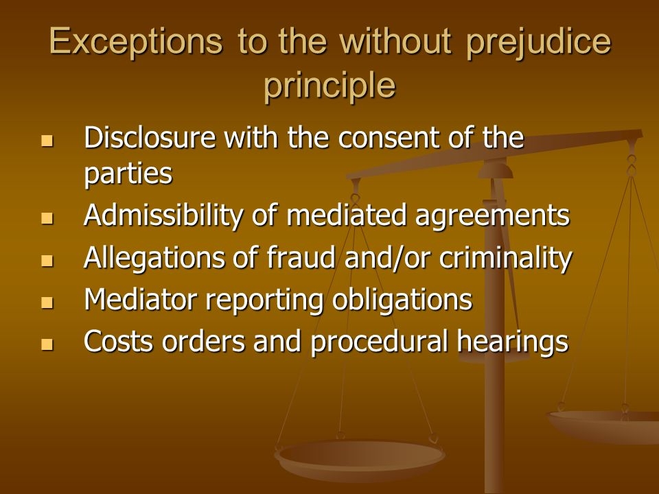 Exceptions to the without prejudice principle Disclosure with the consent of the parties Disclosure with the consent of the parties Admissibility of m
